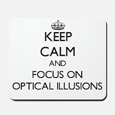 Keep Calm and focus on Optical Illusions Mousepad