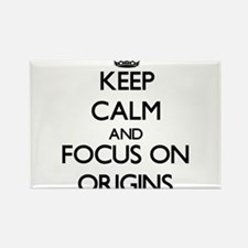 Keep Calm and focus on Origins Magnets