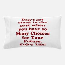 Don't Get Stuck Pillow Case