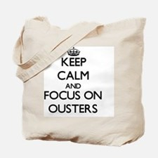 Keep Calm and focus on Ousters Tote Bag