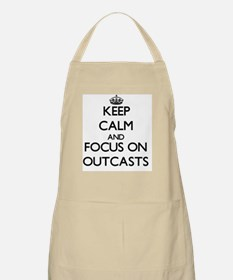 Keep Calm and focus on Outcasts Apron