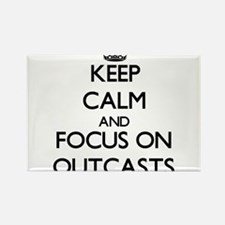 Keep Calm and focus on Outcasts Magnets