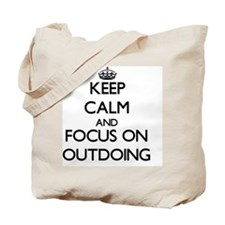 Keep Calm and focus on Outdoing Tote Bag