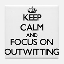 Keep Calm and focus on Outwitting Tile Coaster