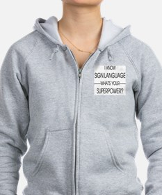 I know sign language what's you Zip Hoodie