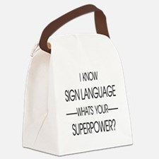 I know sign language what's your  Canvas Lunch Bag