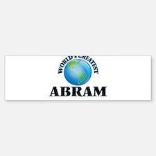World's Greatest Abram Bumper Bumper Bumper Sticker