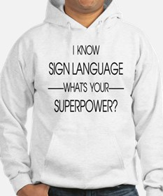 I know sign language what's your Hoodie