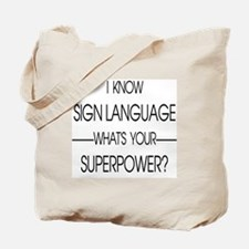 I know sign language what's your superpow Tote Bag
