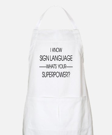 I know sign language what's your superpower Apron