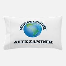World's Greatest Alexzander Pillow Case