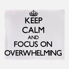 Keep Calm and focus on Overwhelming Throw Blanket