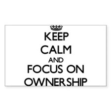 Keep Calm and focus on Ownership Decal