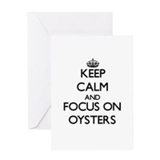 Keep Calm and focus on Oysters Greeting Cards