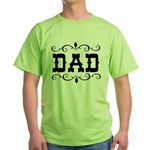 Dad - Father's Day - Green T-Shirt