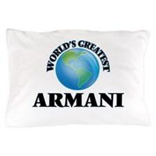 World's Greatest Armani Pillow Case