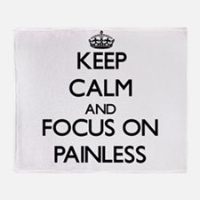 Keep Calm and focus on Painless Throw Blanket