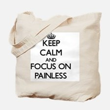 Keep Calm and focus on Painless Tote Bag