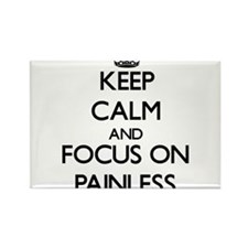 Keep Calm and focus on Painless Magnets