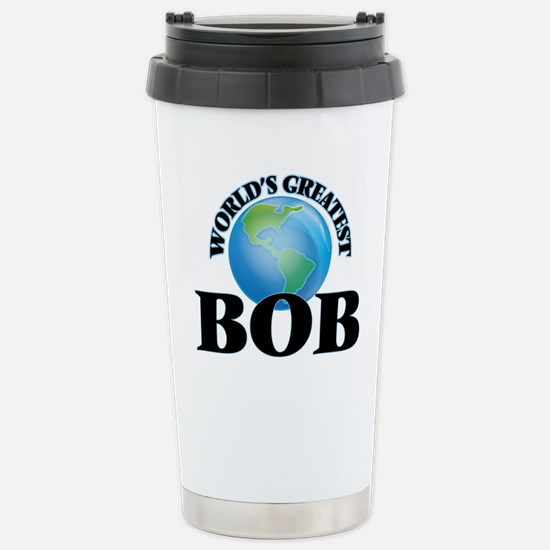 World's Greatest Bob Stainless Steel Travel Mug