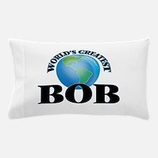 World's Greatest Bob Pillow Case