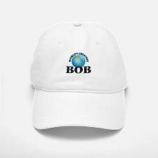 World's Greatest Bob Baseball Baseball Cap