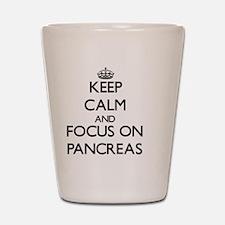 Keep Calm and focus on Pancreas Shot Glass