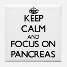 Keep Calm and focus on Pancreas Tile Coaster