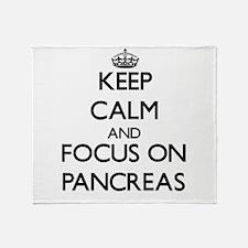 Keep Calm and focus on Pancreas Throw Blanket