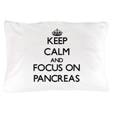 Keep Calm and focus on Pancreas Pillow Case