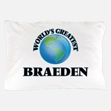 World's Greatest Braeden Pillow Case