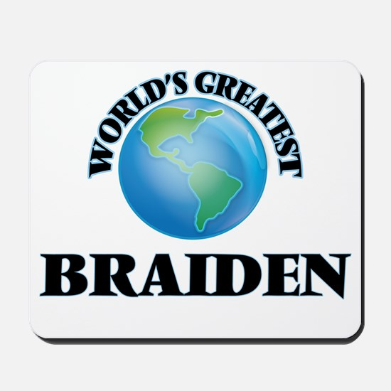 World's Greatest Braiden Mousepad