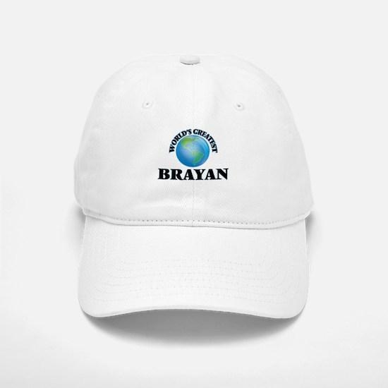 World's Greatest Brayan Baseball Baseball Cap