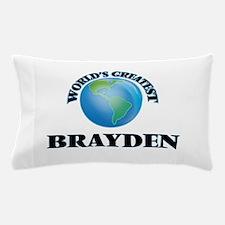 World's Greatest Brayden Pillow Case