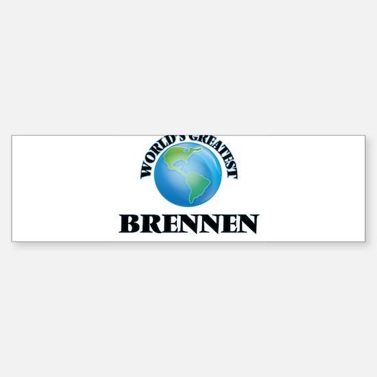 World's Greatest Brennen Bumper Bumper Bumper Sticker