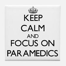 Keep Calm and focus on Paramedics Tile Coaster