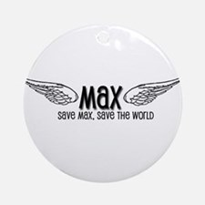 Max- Save Max, Save the World Ornament (Round)