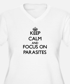 Keep Calm and focus on Parasites Plus Size T-Shirt