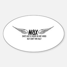 Max Has a Voice in Her Head Oval Decal