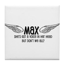 Max Has a Voice in Her Head Tile Coaster