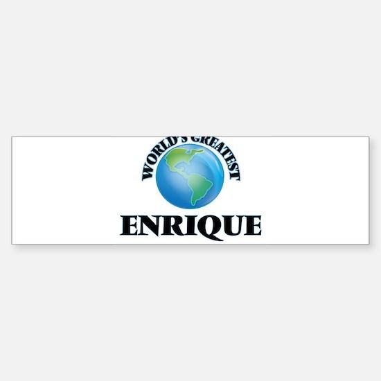 World's Greatest Enrique Bumper Bumper Stickers