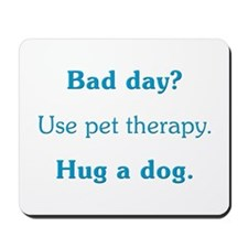 Bad Day Therapy Mousepad