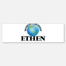 World's Greatest Ethen Bumper Bumper Bumper Sticker