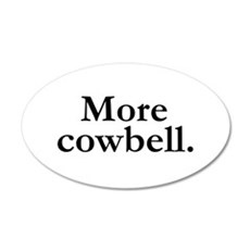 MORE COWBELL Wall Decal
