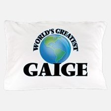 World's Greatest Gaige Pillow Case