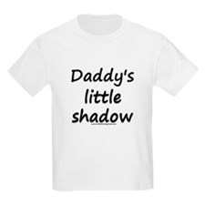 Daddy's little shadow T-Shirt