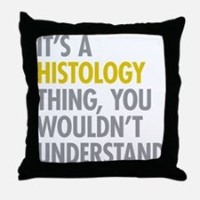 Its A Histology Thing Throw Pillow