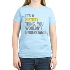 Its A History Thing T-Shirt