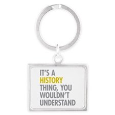 Its A History Thing Landscape Keychain