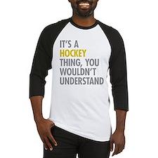Its A Hockey Thing Baseball Jersey